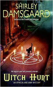 Witch Hunt (Ophelia and Abby Series #4) - Shirley Damsgaard
