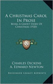 A Christmas Carol In Prose - Charles Dickens, A. Edward Newton (Introduction)