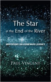 The Star At The End Of The River - Paul Vincent
