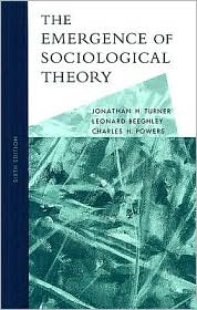 The Emergence of Sociological Theory - Jonathan H. Turner, Leonard Beeghley, Charles H. Powers