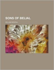 Sons of Belial - William Westall
