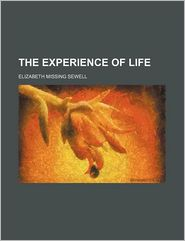 The Experience Of Life - Elizabeth Missing Sewell