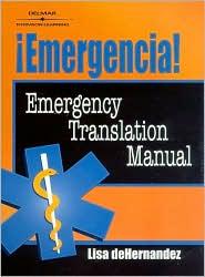 Emergencia!: Emergency Translation Manual - Lisa Maitland de Hernandez