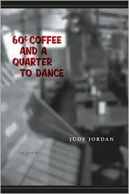 Sixty-Cent Coffee and a Quarter to Dance: A Poem - Judy Jordan