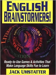 English Brainstormers!: Ready-to-Use Games & Activities That Make Language Skills Fun to Learn - Jack Umstatter, Maureen Umstatter (Illustrator)