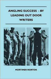 Angling Success - By Leading Out Door Writers