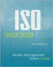 ISO 9001: 2000 Quality Management System Design (Artech House Technology Management and Professional Development Library Series) - Jay Schlickman