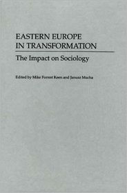 Eastern Europe In Transformation - Mike Keen, Janusz L. Mucha (Editor)