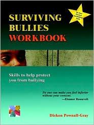 Surviving Bullies Workbook: Skills To Help Protect You From Bullying - Dickon Pownall-Gray