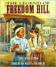 The Legend of Freedom Hill - Linda Jacobs Altman, Ying-Hwa Hu
