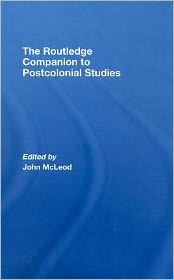 Routledge Companion to Post Colonial studies - Edited by John McLeod