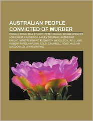 Australian People Convicted Of Murder - Books Llc