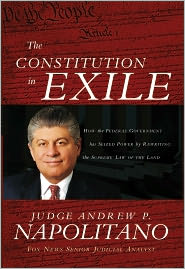 The Constitution in Exile: How the Federal Government Has Seized Power by Rewriting the Supreme Law of the Land - Andrew P. Napolitano