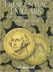 Presidential Dollars, Volume 1: Philadelphia and Denver Mint Collection - Manufactured by Whitman Coin Book and Supplies