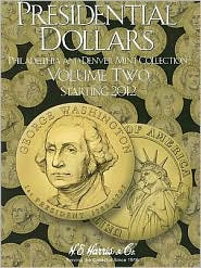 Presidential Dollars, Volume Two: Philadelphia and Denver Mint Collection, Starting 2012 - Manufactured by Whitman Publishing