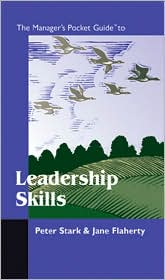 Leadership Skills Pocket Guide - PETER STARK & JANE FLAHERTY, Peter B. Stark, Flaherty Jane