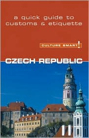 Czech Republic - Culture Smart!: A Quick Guide to Customs and Etiquette - Nicole Rosenleaf Ritter