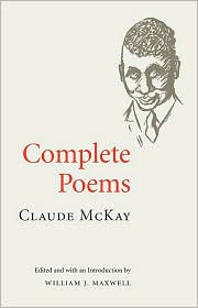 Complete Poems - Claude McKay, William J. Maxwell (Editor)