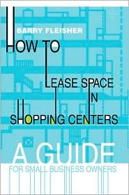 How to Lease Space in Shopping Centers: A Guide for Small Business Owners