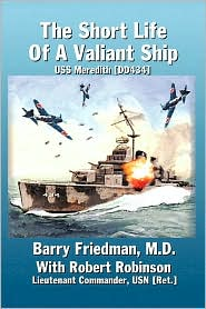 The Short Life of a Valiant Ship: USS Meredith (DD434) - Barry Friedman, Robert Robinson