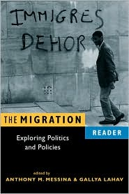 Migration Reader: Exploring Politics and Policies - Anthony M. Messina