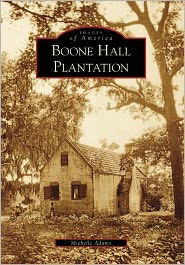 Boone Hall Plantation, South Carolina (Images of America Series) - Michelle Adams