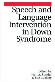 Speech and Language Intervention in Down Syndrome - Jean Rondal, Susan Buckley