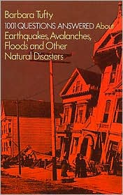 1001 Questions Answered About: Earthquakes, Avalanches, Floods and Other Natural Disasters - Barbara Tufty