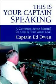 This Is Your Captain Speaking - Captain Ed Owen