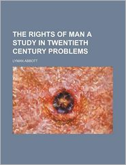 The Rights of Man a Study in Twentieth Century Problems