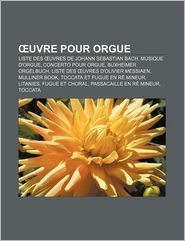 Uvre Pour Orgue - Source Wikipedia, Livres Groupe (Editor)