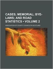 Cases (Volume 2); Memorial Bye-Laws and Road Statistics - Association Of County Scotland