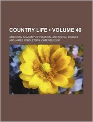 Country Life (Volume 40) - American Academy of Political Science