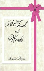 A Soul at Work - Isabel Rojas