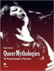 Queer Mythologies: The Original Stageplays of Pam Gems - Dimple Godiwala