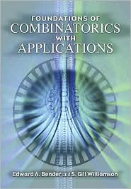 Foundations of Combinatorics with Applications - Edward A. Bender, S. Gill Williamson