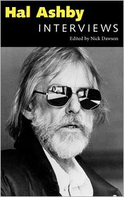 Hal Ashby: Interviews - Nick Dawson (Editor)