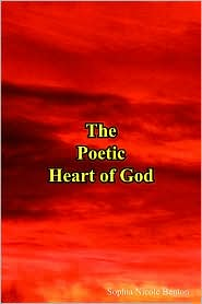 The Poetic Heart of God - Sophia Nicole Benton