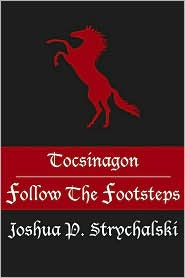 Tocsinagon: Follow the Footsteps - Joshua P. Strychalski