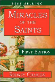 Miracles of the Saints - RODNEY N CHARLES