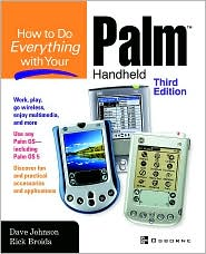 How To Do Everything With Your Palm Handheld - Dave Johnson
