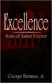 Excellence: Sons of Xavier Forever - George Brennan Jr.