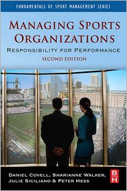 Managing Sports Organizations - Daniel Covell, Peter Hess, Julie Siciliano, Sharianne Walker
