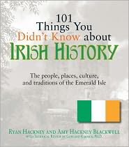 101 Things You Didn't Know About Irish History: The People, Places, Culture, and Tradition of the Emerald Isle (PagePerfect NOOK Book) - Ryan Hackney