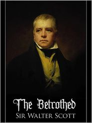 The Betrothed - Sir Walter Scott