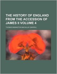The history of England from the accession of James ii Volume 4 - Thomas Babington Macaulay