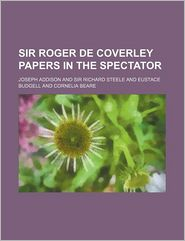Sir Roger De Coverley Papers In The Spectator - Edna Henry Lee Turpin, Joseph Addison