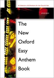 The New Oxford Easy Anthem Book - Oxford University Press, Incorporated