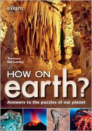 How on Earth?: Answers to the puzzles of our planet (PagePerfect NOOK Book) - Terence McCarthy, Colin Bleach (Illustrator)