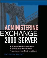 Administering Exchange Server 2000 - Mitch Tulloch